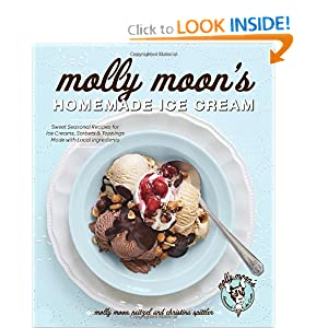 Molly Moon's Homemade Ice Cream: Sweet Seasonal Recipes for Ice Creams, Sorbets, and Toppings Made with Local Ingredients ebook