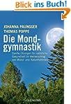 Die Mondgymnastik: Sanfte �bungen f�r...