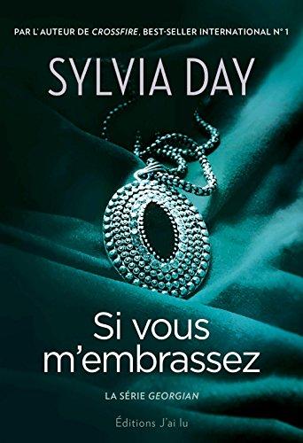 Sylvia Day - Si vous m'embrassez: La série Georgian (Littérature semi-poche)