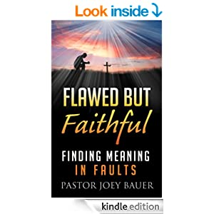 Flawed but Faithful Finding Meaning in our Faults.