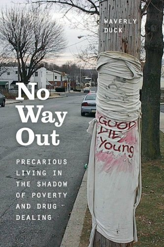 No Way Out: Precarious Living in the Shadow of Poverty and Drug Dealing by Waverly Duck (2015-09-19)