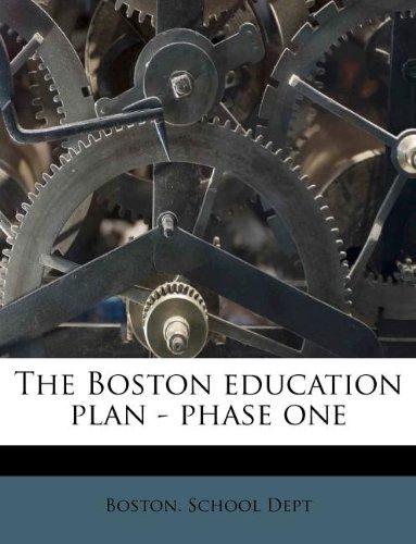 The Boston education plan - phase one