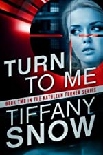 Turn to Me (The Kathleen Turner Series #2)