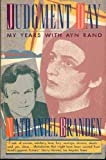 Judgment Day: My Years With Ayn Rand (0380711273) by Branden, Nathaniel