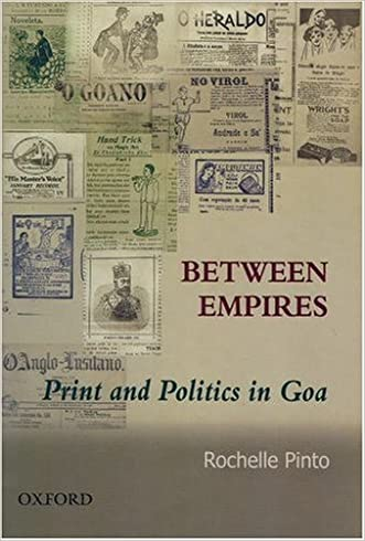 Between Empires: Print and Politics in Goa (Soas Studies on South Asia)