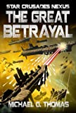The Great Betrayal (Star Crusades Nexus Book 4)