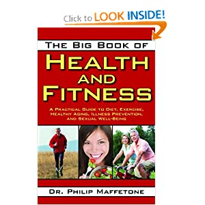 The Big Book of Health and Fitness: A Practical Guide to Diet, Exercise, Healthy Aging, Illness Prevention, and Sexual Well-Being ebook downloads