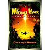 Michael Hawk Adventures: Curse of the Last Moondragon ~ Robert Clark Selby