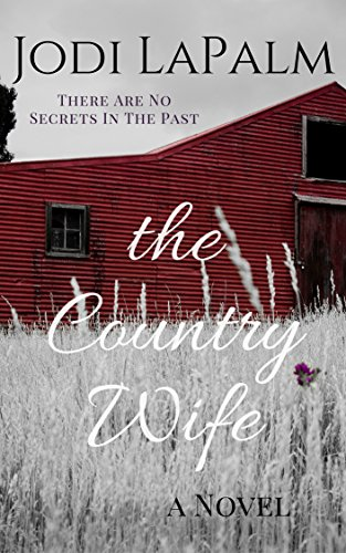 Book: The Country Wife - a novel of what has been and what might be by Jodi LaPalm