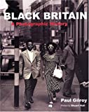 Black Britain: A Photographic History (0863565409) by Gilroy, Paul