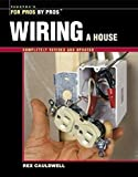 Wiring a House: 5th Edition (For Pros By Pros)