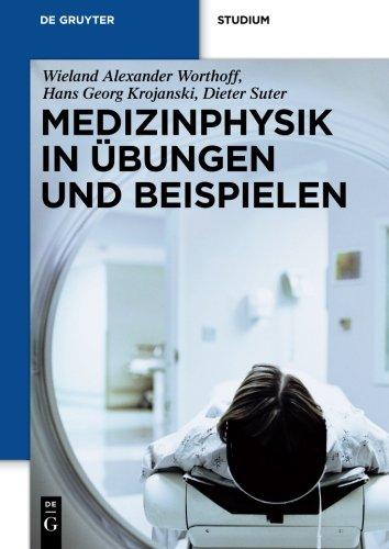 Medizinphysik in Ãœbungen und Beispielen (de Gruyter Studium) (German Edition)
