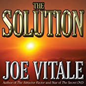 The Solution | [Joe Vitale]