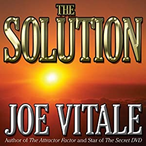 The Solution | [Joe Vitale]