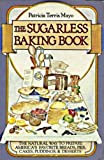 img - for Sugarless Baking Book by Patricia T. Mayo (1983-04-12) book / textbook / text book