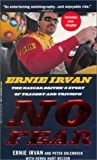 img - for No fear : Ernie Irvan, the NASCAR driver's story of tragedy and triumph book / textbook / text book