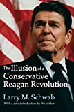 img - for The Illusion of a Conservative Reagan Revolution book / textbook / text book