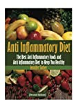 Anti Inflammatory Diet: The Best Anti Inflammatory Foods and Anti Inflammatory Diet to Keep You Healthy