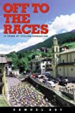 Off to the Races: 25 Years of Cycling Journalism (1931382069) by Abt, Samuel