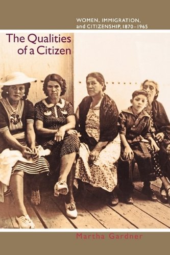 The Qualities of a Citizen: Women, Immigration, and Citizenship,...
