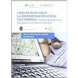 Hoja de ruta hacia la Administración Local electrónica: Protocolo de actualización para pequeños y medianos municipios...