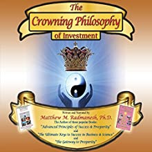 The Crowning Philosophy of Investment  by Matthew M. Radmanesh Narrated by Matthew M. Radmanesh