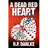 A DEAD RED HEART (The Dead Red Mystery series) ~ RP Dahlke
