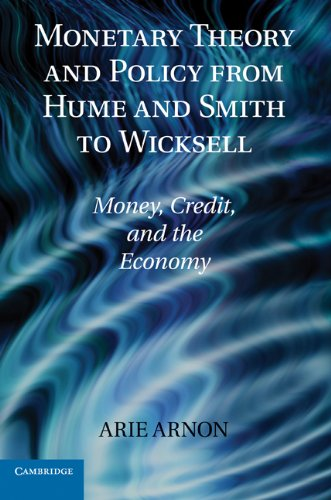 Monetary Theory and Policy from Hume and Smith to Wicksell: Money, Credit, and the Economy (Historical Perspectives on M