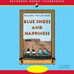 Blue Shoes and Happiness: The No. 1 Ladies' Detective Agency (       UNABRIDGED) by Alexander McCall Smith Narrated by Lisette Lecat