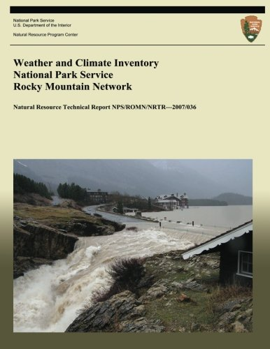 Weather and Climate Inventory National Park Service Rocky Mountain Network (Natural Resource Technical Report NPS/ROMN/N