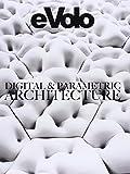 eVolo 6: Digital And Parametric Architecture