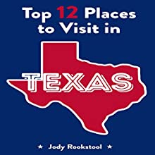 Jody Rookstool's Top 12 Places to Visit in Texas Audiobook by Jody Rookstool Narrated by Thomas D. Hand