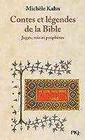 Contes et légendes de la Bible : Juges, rois et prophètes