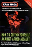 img - for Krav Maga: How to Defend Yourself Against Armed Assault by Sde-Or, Imi, Yanilov, Eyal(July 1, 2001) Paperback book / textbook / text book