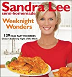 Sandra Lee Semi-Homemade Weeknight Wonders: 139 Easy Fast Fix Dishes