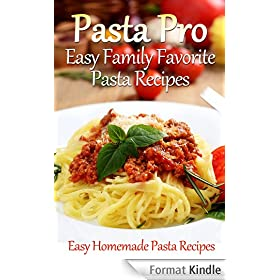 Pasta Pro: Easy Family Favorite Pasta Recipes (English Edition)