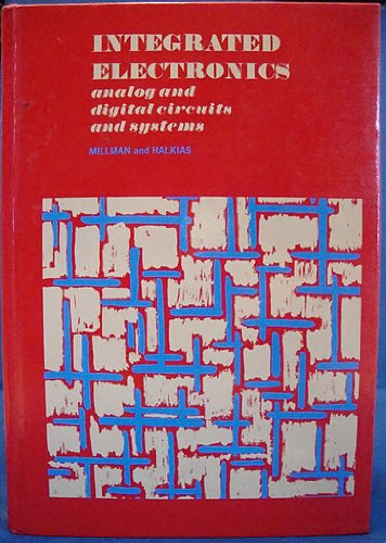 Integrated Electronics: Analog and Digital Circuits and Systems
