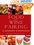 Food and Wine Pairing: A Sensory Expe...