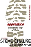 Apprentice Participant's Guide: Walking the Way of Christ. (0310322340) by Chalke, Steve