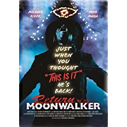 """Return of the Moonwalker"""