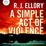 A Simple Act of Violence | [R. J. Ellory]