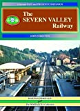 John Stretton The Severn Valley Railway: v. 2: A Second Past and Present Companion (British Railways Past and Present Companion)