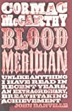 Blood Meridian: or The Evening Redness in the West by McCarthy, Cormac (2010) McCarthy. Cormac