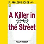 A Killer in the Street (       UNABRIDGED) by Helen Nielsen Narrated by Christian Rummel