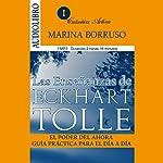 Las enseñanzas de Eckhart Tolle: El poder del ahora, guía práctica para el día a día [The Teachings of Eckhart Tolle: The Power of Now, a Practical Guide for the Everyday] | Marina Borruso