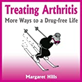 img - for Treating Arthritis: More Ways to a Drug-free Life book / textbook / text book
