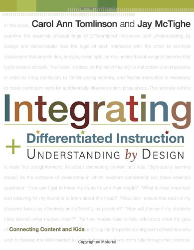 Integrating Differentiated Instruction & Understanding by Design: Connecting Content and Kids