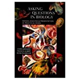 Asking questions in biology :  design, analysis, and presentation in practical work /