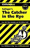 CliffsNotes on Salingers The Catcher in the Rye (Cliffsnotes Literature Guides)