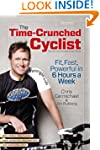 The Time-Crunched Cyclist, 2nd Ed. (T...